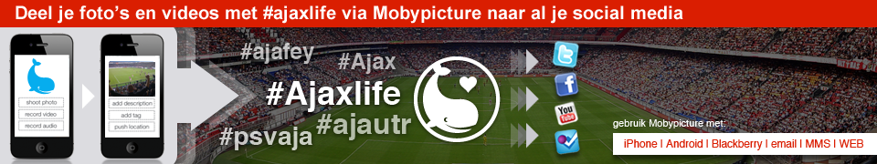 Gebruik de hashtag #Ajaxlife en deel je foto's met Mobypicture en andere social media!